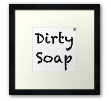 Dirty Soap Framed Print
