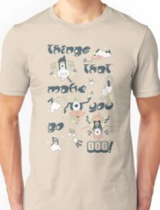 Things that make you go OOO! Unisex T-Shirt