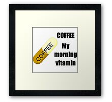Coffee - My vitamin Framed Print