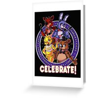 Five Nights at Freddy's - Celebrate! Greeting Card