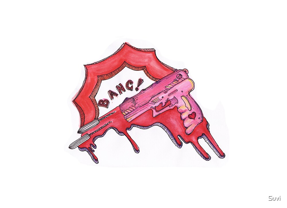 Bang Bang! [youre dead] by Suvi