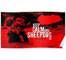 Keep Calm Sheepdog On Poster