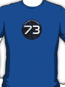 The Best Number - 73 T-Shirt
