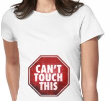 Can't Touch This Maternity Design Womens Fitted T-Shirt