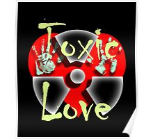 Your Love Is My Toxic Addiction Poster