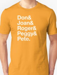 Don & Joan & Roger & Peggy & Pete. Unisex T-Shirt