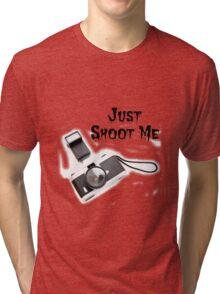 Just shoot me Tri-blend T-Shirt