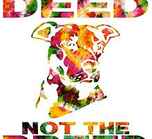PUNISH THE DEED - NOT THE BREED by ssduckman