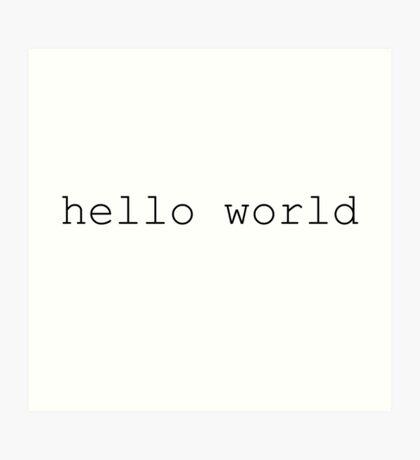 Hello World - Programming Art Print