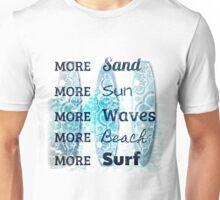 More Beach! Unisex T-Shirt