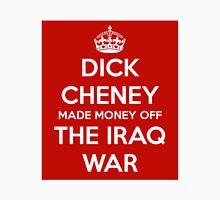Dick Cheney Made Money Off The Iraq War Unisex T-Shirt