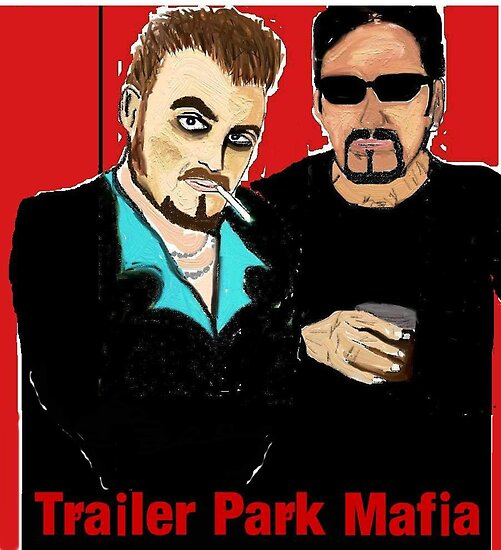 Trailer Park Mafia by Vimm
