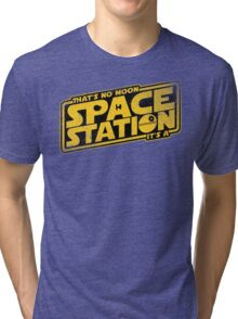 It's a Space Station Tri-blend T-Shirt
