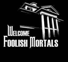 Welcome Foolish Mortals by wyckedguitarist