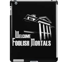 Welcome Foolish Mortals iPad Case/Skin