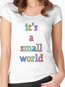 """it's a small world"" fun font Women's Fitted Scoop T-Shirt"