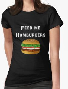 Iskybibblle Products / Feed me Hamburgers/ White Womens Fitted T-Shirt