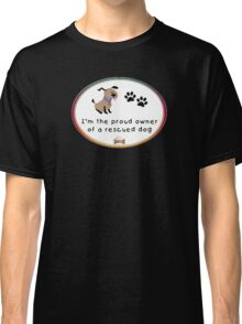 Rescued Dog Classic T-Shirt
