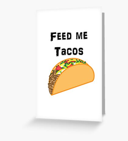 Iskybibblle Products / Feed me Tacos/ Black Greeting Card