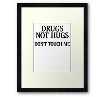 Drugs Not Hugs [Black] Framed Print