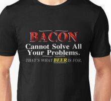 Bacon Cannot Solve All Your Problems Unisex T-Shirt