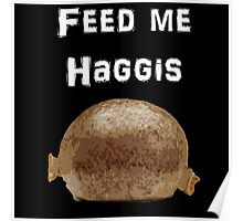 Iskybibblle Products / Feed me Haggis/White Poster