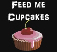 Iskybibblle Products / Feed me Cupcakes/ White by Iskybibblle