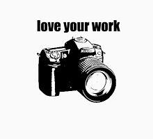 Love Your work Unisex T-Shirt