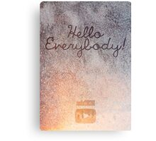 "zoella ""Hello everybody!"" Canvas Print"