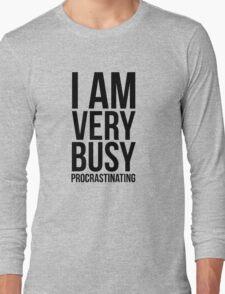 I am very busy (procrastinating) - Black Long Sleeve T-Shirt