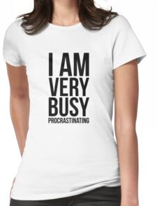 I am very busy (procrastinating) - Black Womens Fitted T-Shirt