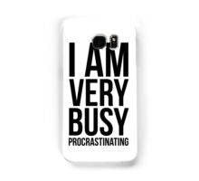 I am very busy (procrastinating) - Black Samsung Galaxy Case/Skin