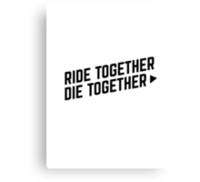 Furious 7 - Ride Together, Die Together Canvas Print