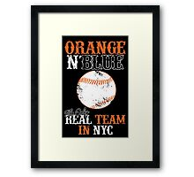 ORANGE N BLUE The Only REAL TEAM IN NYC Framed Print