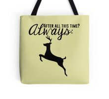 Harry Potter - After All This Time? Always Tote Bag