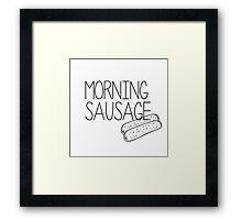 Morning sausage Framed Print