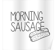 Morning sausage Poster