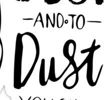 Dust to Dust Sticker