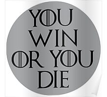 You win or you die Poster