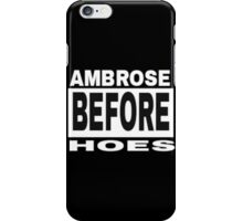 Ambrose Before Hoes iPhone Case/Skin