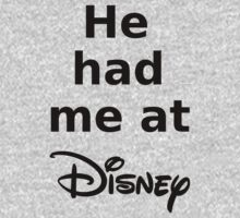 He had me at Disney by Infernoman