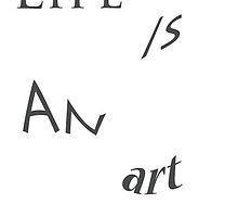 Life is an art by dxstract