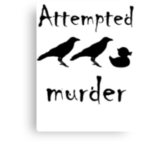 Attempted Murder - Crow Canvas Print