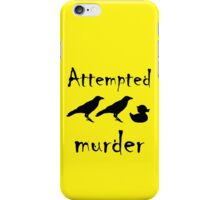 Attempted Murder - Crow iPhone Case/Skin