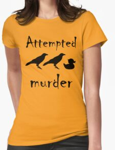 Attempted Murder - Crow Womens Fitted T-Shirt