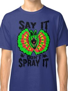 Say It Don't Spray It (Jurassic Park)  Classic T-Shirt