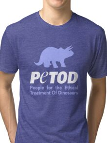 P.E.T.O.D. (People for the Ethical Treatment of Dinosaurs) Tri-blend T-Shirt