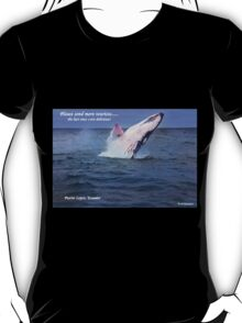 Please Send More Tourists - Humpback Whale T-Shirt