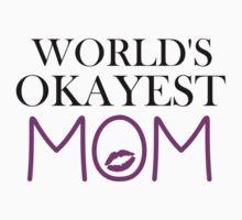 WORLD'S OKAYEST MOM Kids Tee