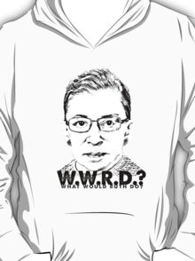 W.W.R.D.?: WHAT WOULD RUTH DO? T-Shirt